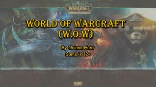 World of Warcraft (W.O.W)