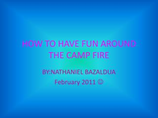 HOW TO HAVE FUN AROUND THE CAMP FIRE
