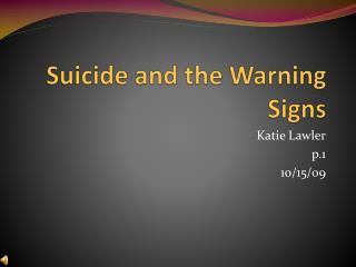 Suicide and the Warning Signs