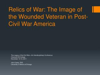Relics of War: The Image of the Wounded Veteran in Post-Civil War America