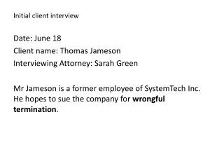 Initia l client  interview Date: June 18 Client name : Thomas  Jameson