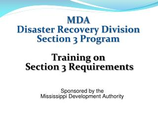 MDA  Disaster Recovery Division Section 3 Program Training on  Section 3 Requirements