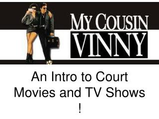 An Intro to Court Movies and TV Shows !