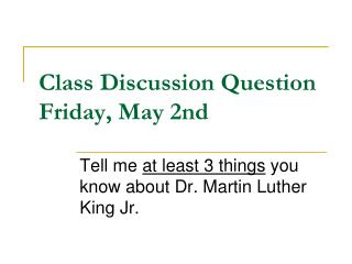 Class Discussion Question Friday ,  May 2nd