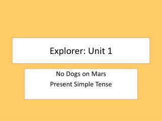 Explorer: Unit 1
