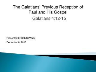 Galatians 4:12-15