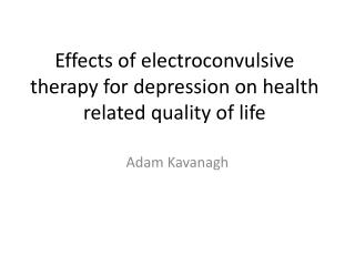 Effects of electroconvulsive therapy for depression on health related quality of life