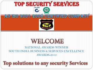 TOP SECURITY SERVICES AN ISO 9001-2008 CERTIFIED COMPANY