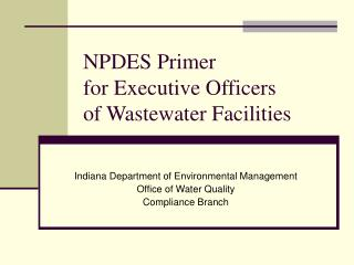 NPDES Primer  for Executive Officers  of Wastewater Facilities