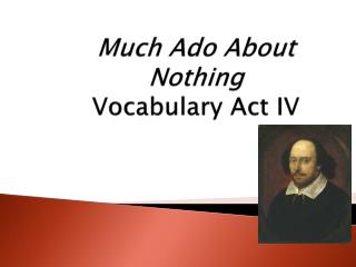 Much Ado About Nothing Vocabulary Act IV