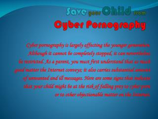 Save your Child from  Cyber Pornography