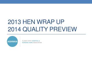 2013 Hen Wrap up  2014 Quality Preview