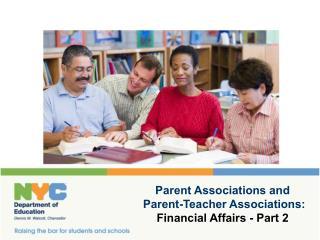 Parent Associations and  Parent-Teacher Associations: Financial Affairs - Part 2
