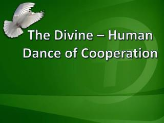 The Divine – Human Dance of  Cooperation