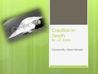 Creation In Death  By: J.D. Robb