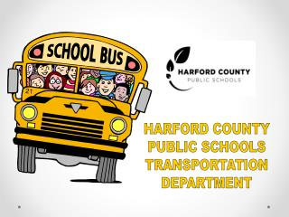 HARFORD COUNTY PUBLIC SCHOOLS TRANSPORTATION DEPARTMENT