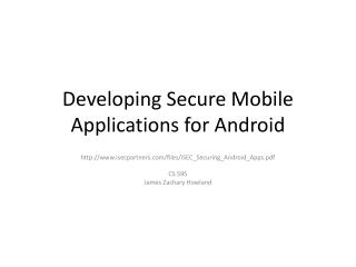 Developing Secure Mobile Applications for Android