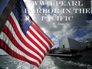 WWII:Pearl  Harbor in the pacific