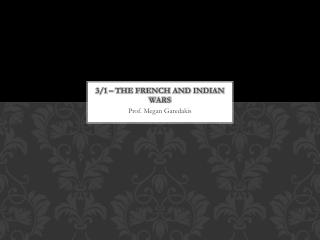 3/1 – The French and Indian Wars