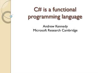 C is a functional  programming language