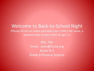 Mrs. Yen Email:  ayen@fcusd Room B-2 Grade 8 Physical Science
