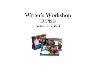 Writer�s Workshop EUPISD August 15-17, 2011