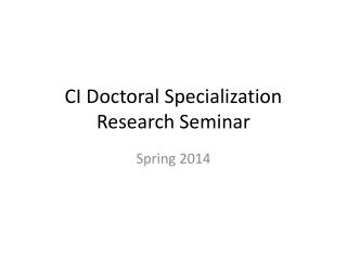 CI Doctoral Specialization  Research Seminar