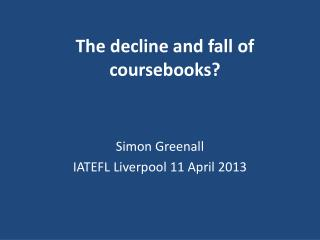 The decline and fall of coursebooks?