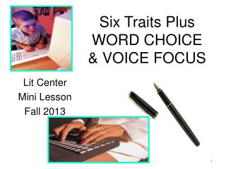 Six Traits  Plus WORD CHOICE & VOICE FOCUS