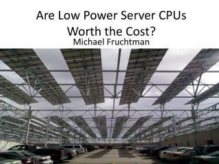 Are Low Power Server CPUs Worth the Cost?