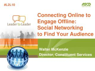 Connecting Online to Engage Offline:  Social Networking  to Find Your Audience