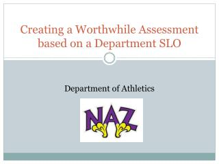 Creating a Worthwhile Assessment based on a Department SLO