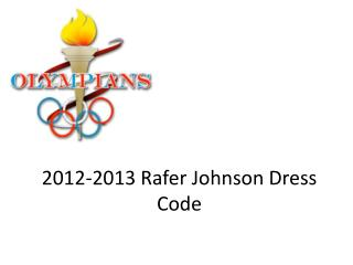 2012-2013  Rafer Johnson Dress Code