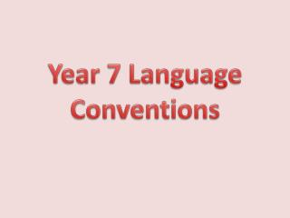 Year 7 Language Conventions