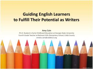 Guiding English Learners  to Fulfill Their Potential as Writers
