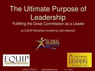 The Ultimate Purpose of Leadership Fulfilling the Great Commission as a Leader