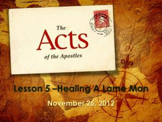 Lesson 5 –Healing A Lame Man