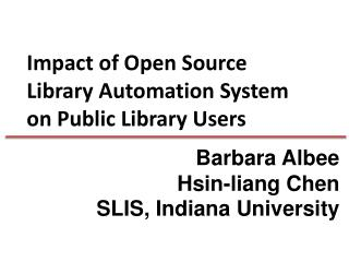 Impact of Open Source  Library Automation System  on Public Library Users