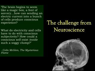 The challenge from Neuroscience