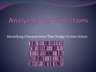Analyzing Our Collections