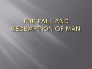 The Fall and Redemption of Man
