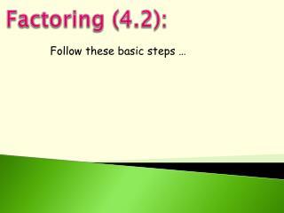Factoring (4.2):