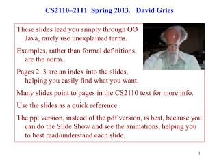 CS2110–2111  Spring 2013.   David Gries