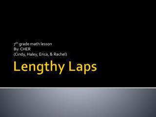 Lengthy Laps