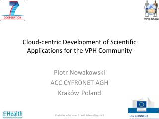 Cloud-centric Development of Scientific Applications for the VPH Community