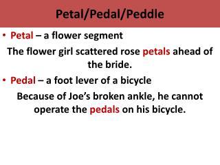 Petal/Pedal/Peddle