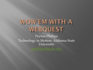 Wow'em  With A  WebQuest