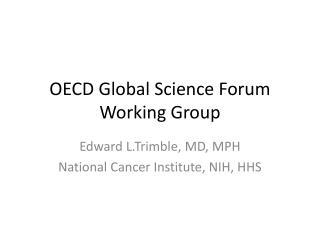 OECD Global Science Forum Working Group