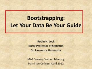 Bootstrapping: Let Your Data Be Your Guide