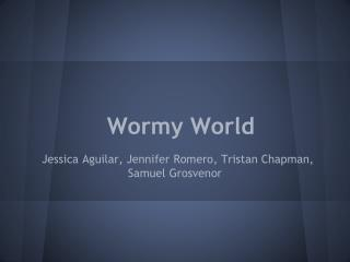 Wormy World